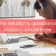 Beneficios de estudiar con música | Preparadores de oposiciones